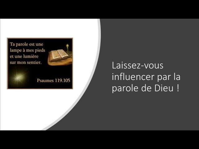 Laissez-vous influencer par la parole de Dieu!
