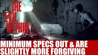 Evil Within Minimum Specs Released | Slightly More Forgiving But Won