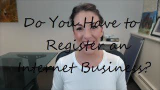 Do You Have to Register an Internet Business? - All Up In Yo' Business