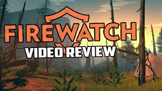 Firewatch PC Game Review