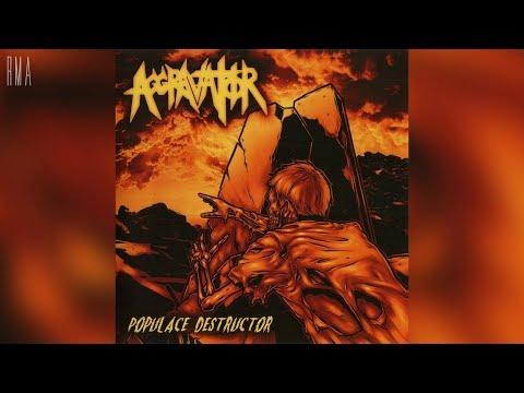 Aggravator - Populace Destructor (Full album HQ)