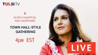 LIVE on the road - Town Hall Gathering- North Hampton, NH #TULSI2020 https://tulsi.to/tv