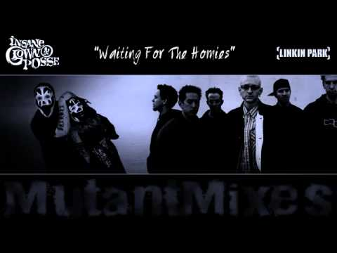 Waiting For The Homies (mash-up) - Linkin Park & Insane Clown Posse
