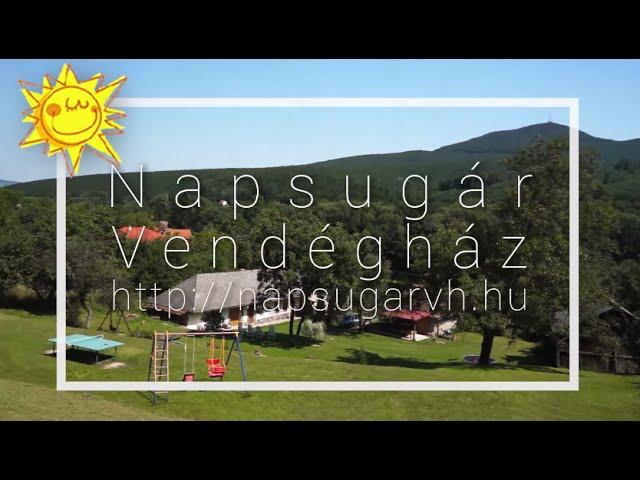Napsugár Vendégház - Zemplén - Rudabányácska bemutatkozó kisfilmje