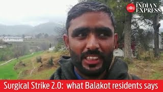 Surgical Strike 2.0: This is what Balakot residents have to say