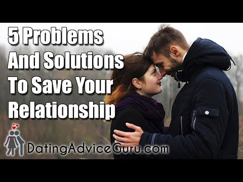 5 Problems AND Solutions to Save Your Relationship
