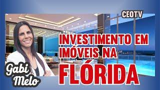 Investimento em imóveis na Flórida - Gabi Melo