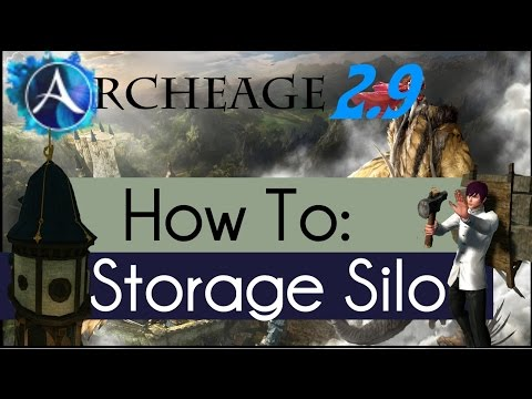 Archeage 2.9 - How to: Storage Silo