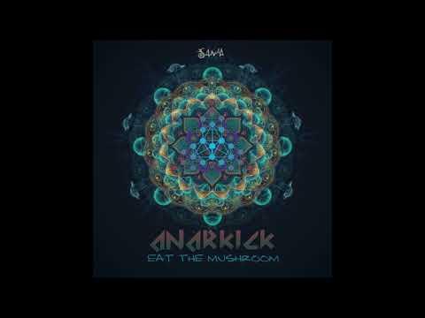 Anarkick - Eat The Mushroom [Full EP]