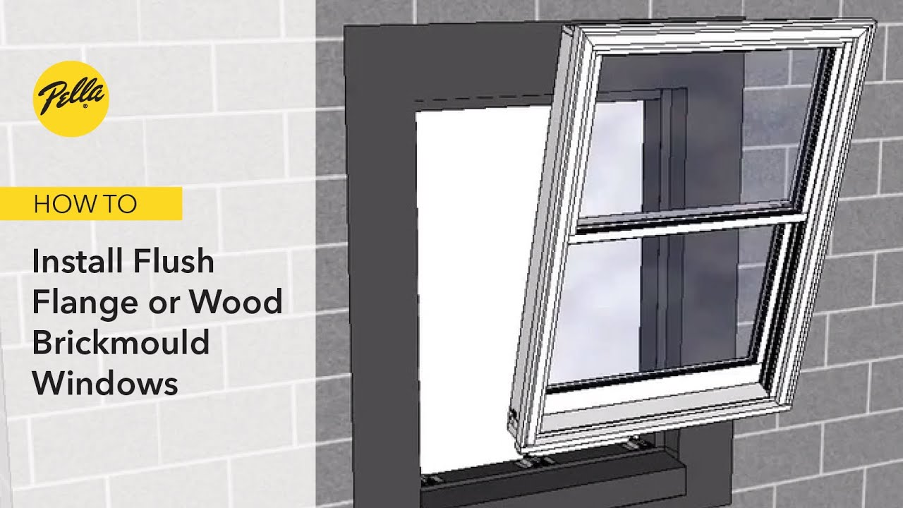 How To Install Flush Flange Or Wood Brickmould Windows