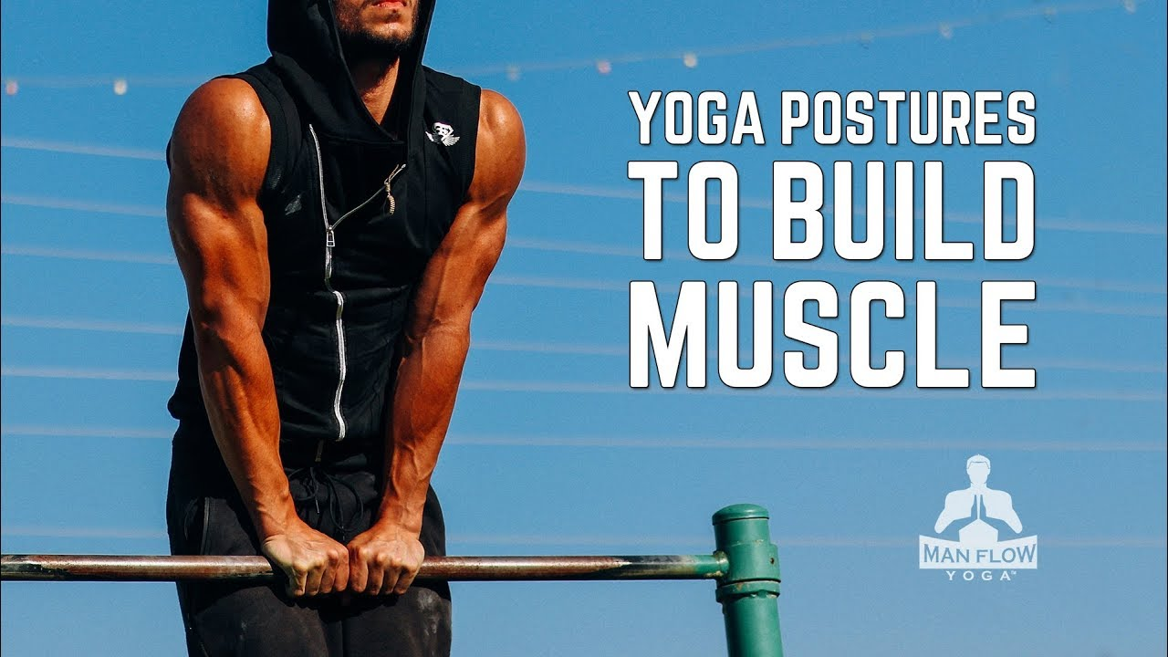 Best Yoga Postures To Build Muscle