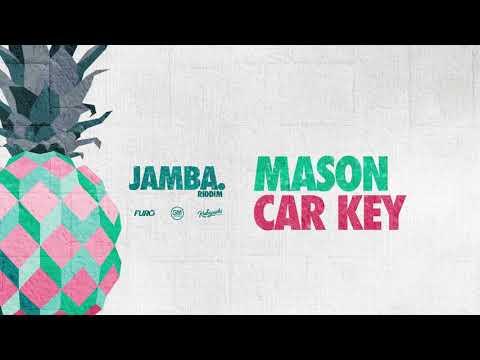Mason - Car Key (Furo, Kubiyashi) | Jamba Riddim VA