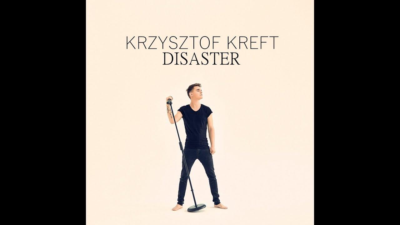 Krzysztof Kreft - Disaster (Official Video)
