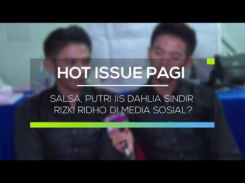Salsa, Putri Iis Dahlia Sindir Rizki Ridho Di Media Sosial - Hot Issue Pagi