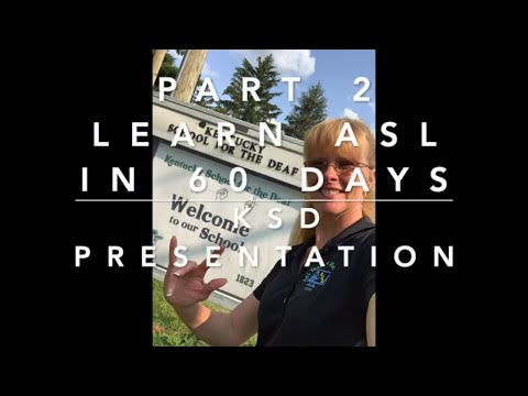 Kentucky School for the Deaf Presentation Part 2 Learn ASL in 60 Days