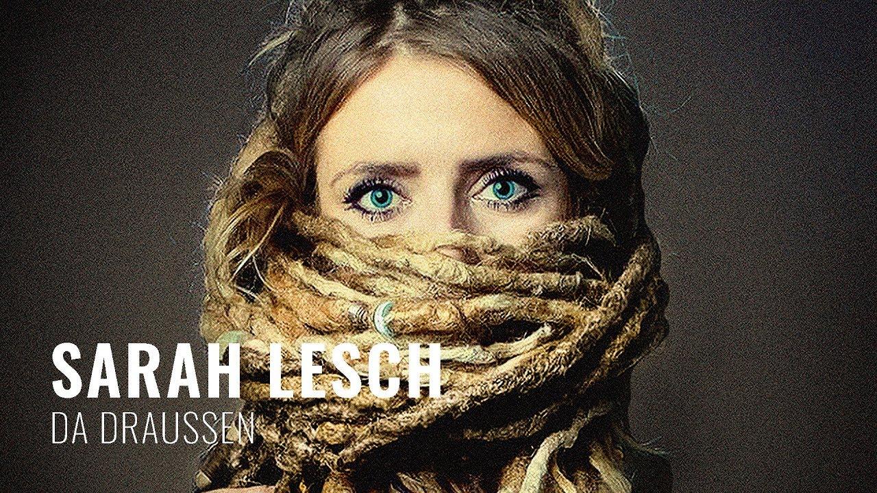 Sarah Lesch - Da Draussen (Offizielles Video)