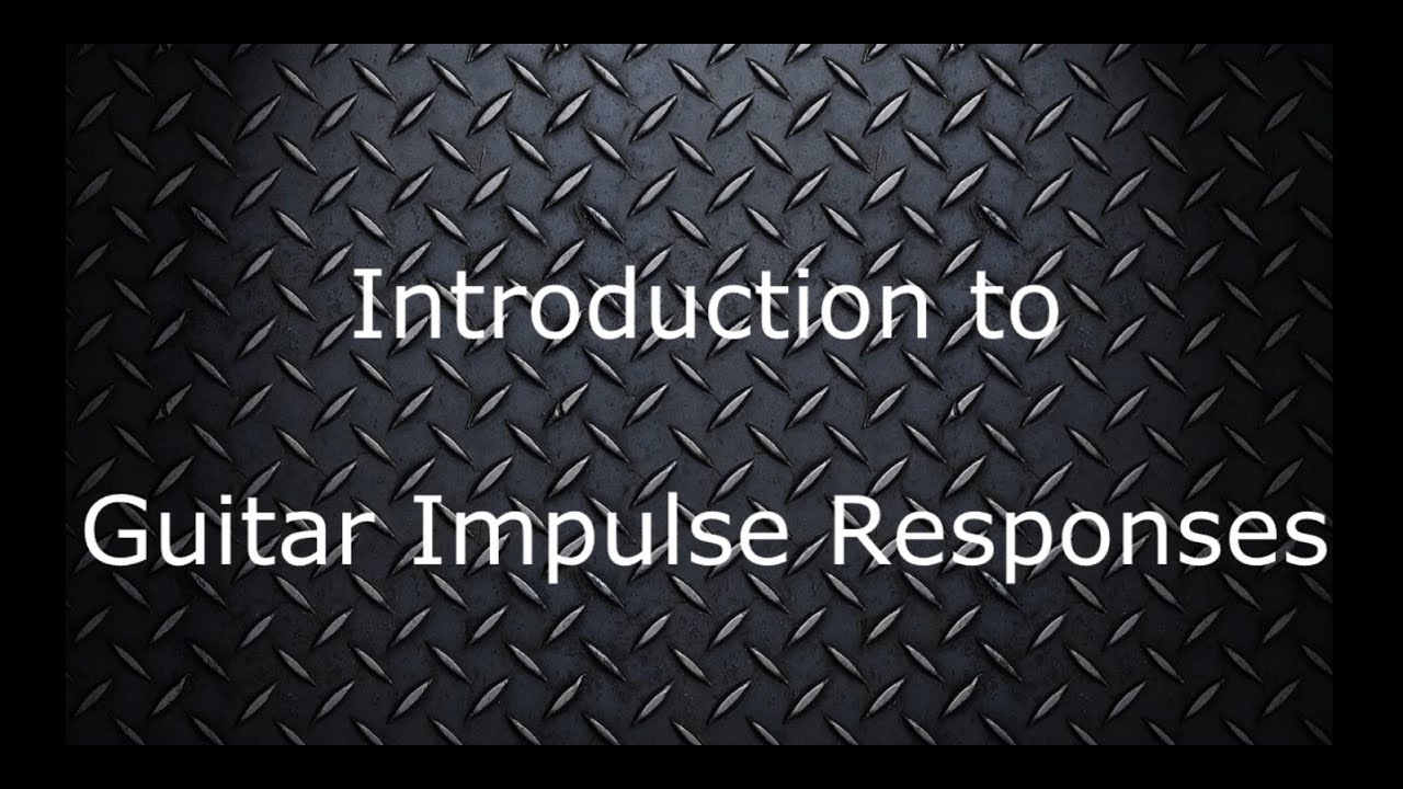 Introduction to Guitar Impulse Responses - Cabinet Simulation ...
