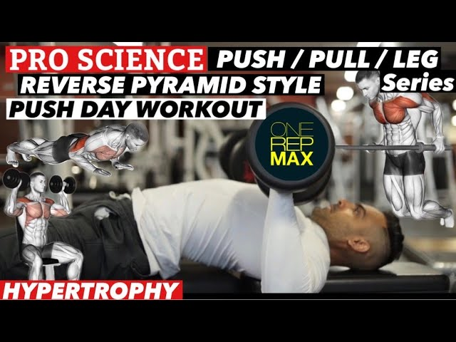 Push Pull Leg Series ( DAY 1 of 3 ) - Push Workout With Reverse Pyramid Training Style