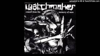 Watchmaker - Erased from the Memory of Man - Dawn of Indifference / Nuked to Ashes