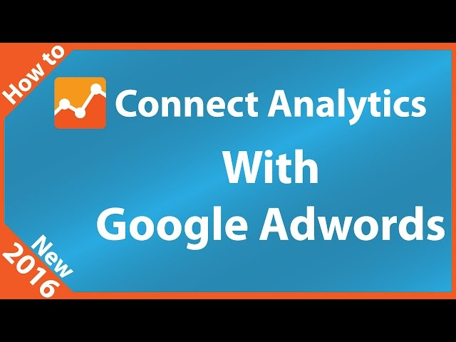 How to Connect Google Analytics to Google Adwords Account