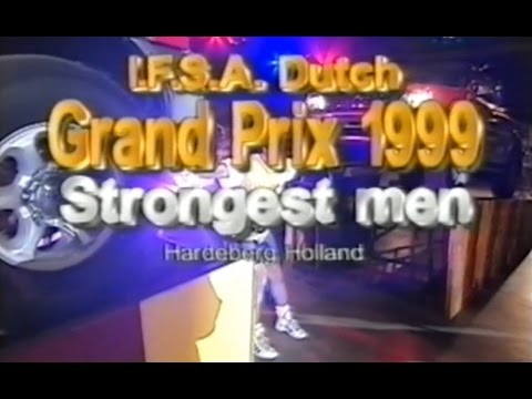 STRONGEST MAN GRAND PRIX OF THE NETHERLANDS 1999.