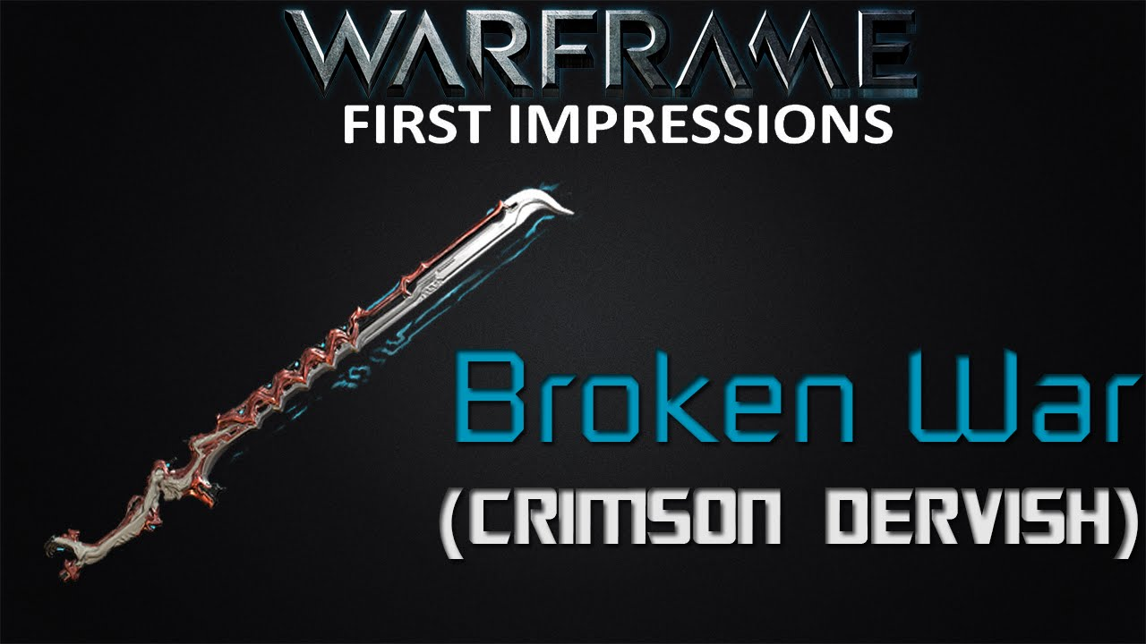 Warframe First Impressions Broken War Crimson Dervish Youtube