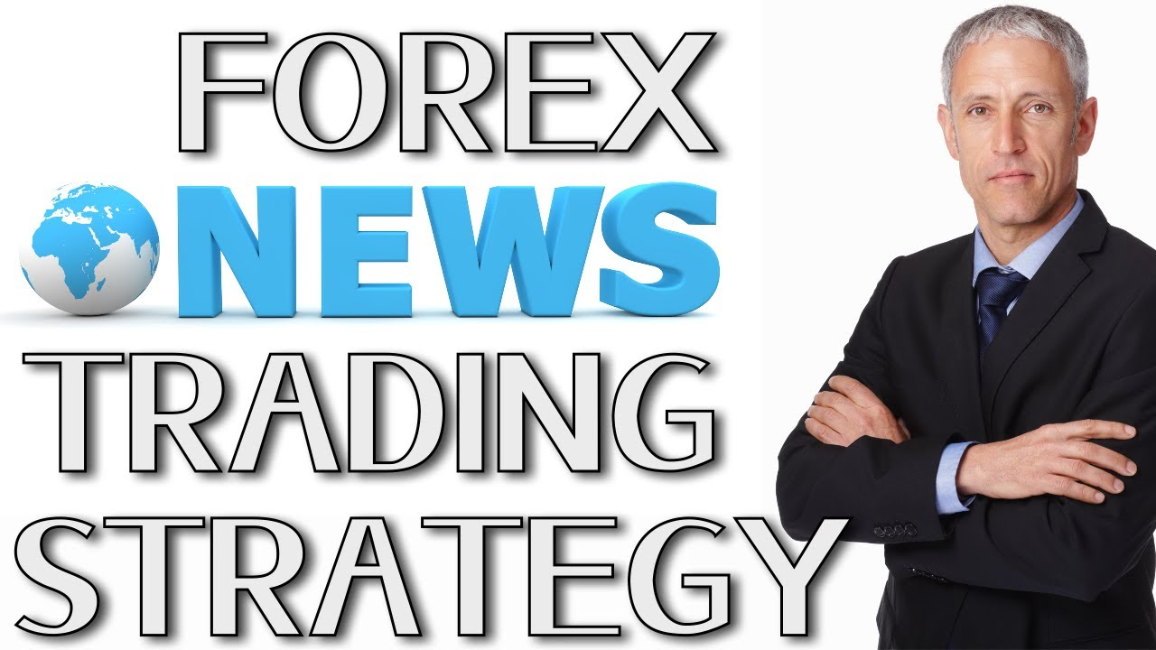 Forex news trading strategies