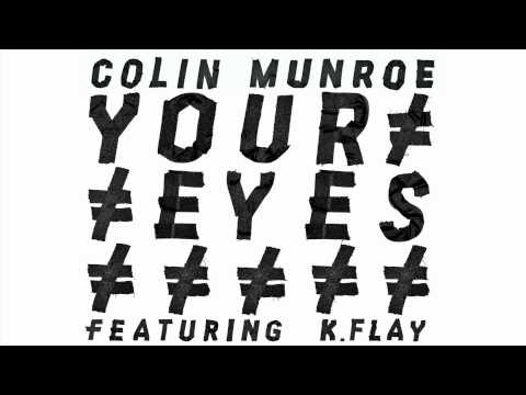 Клип Colin Munroe - Your Eyes
