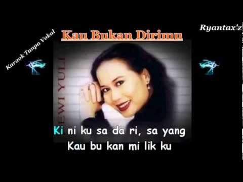 Karaoke Dewi Yull - Kau Bukan Dirimu  Tanpa Vokal