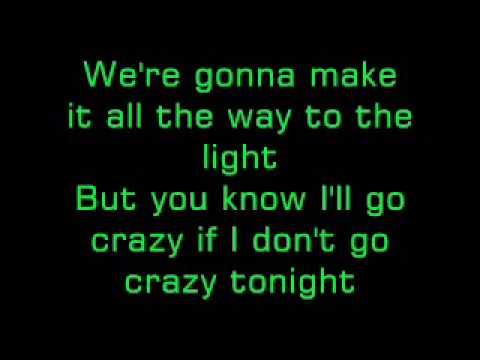 I'll Go Crazy If I Don't Go Crazy Tonight-U2 Lyrics