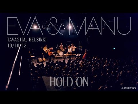 Eva & Manu - Hold On (Live at Tavastia, Helsinki 10/10/12)