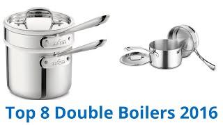 8 Best Double Boilers 2016