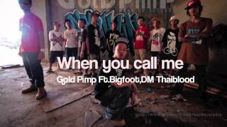 when-you-call-me-goldpimp-ft-bigfoot,dm-thaiblood