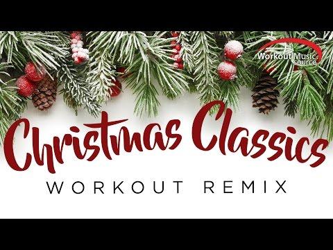 Workout Music Source // Christmas Classics Workout Remixes (125-142 BPM)