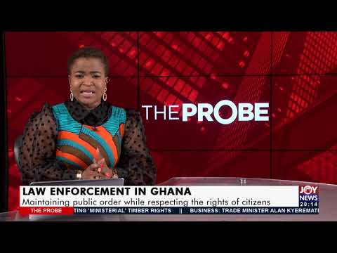 Law Enforcement in Ghana: Maintaining public order while respecting the rights of citizens(5-7-21)
