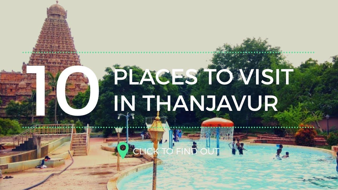 Top 10 Tourist Places In Thanjavur - Tamil Nadu
