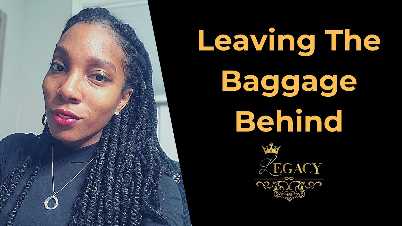 LEAVE THE BAGGAGE BEHIND - The Legacy Podcast #43