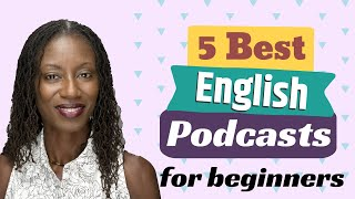 5 Best English Podcasts for Learning English (For Beginners!)   Online English Classes for Adults