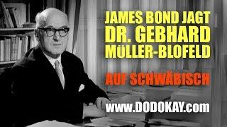 dodokay - James Bond jagt Dr. Gebhard Müller-Blofeld - Schwäbisch