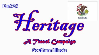 Heritage Travel Campaign-Part 24 (Southern Illinois)