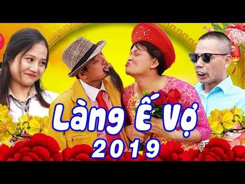 Hài Tết 2019 | LÀNG Ế VỢ 5 - TẬP 1 | Phim Hài Tết Mới Hay Nhất 2019 - Chiến Thắng, Bình Trọng