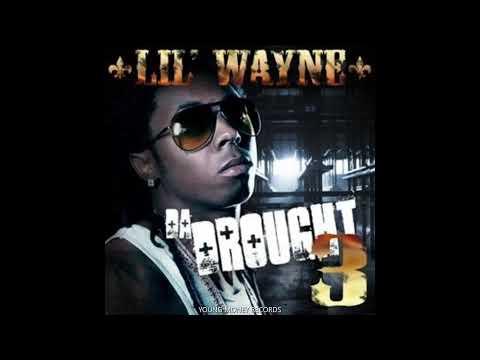 LIL WAYNE - DA DROUGHT 3 - DOUGH IS WHAT I GOT