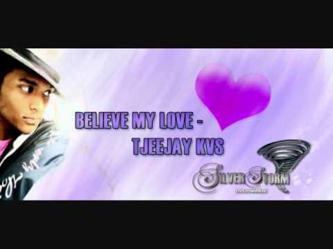 Belive My Love - Teejay (HQ)