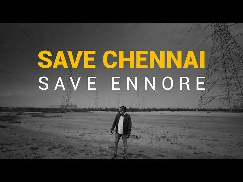 Save Chennai Save Ennore | Put Chutney