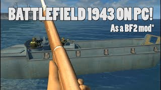 Battlefield 1943 on PC!  ( BF2 mod)
