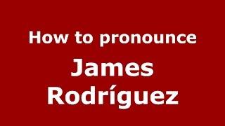 Download lagu How to pronounce James Rodríguez PronounceNames com MP3