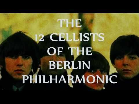 YESTERDAY (The Beatles) - THE 12 CELLISTS OF THE BERLIN PHILHARMONIC