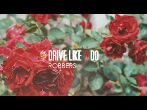 Drive Like I Do (The 1975) - Robbers (REMASTERED)