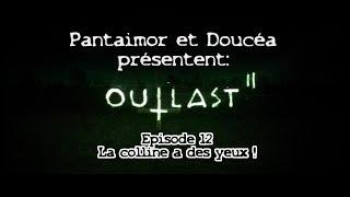 [ + 18 ] OUTLAST 2 EPISODE 12 : LA COLLINE A DES YEUX ! LET'S PLAY FR par Doucéa et Pantaimor !