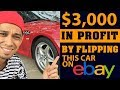 $3,000 in Profit by Flipping This Car on EBay